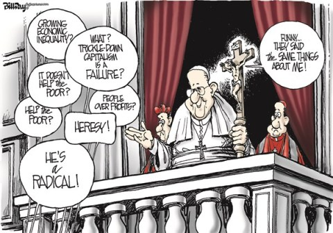 Bill Day - Cagle Cartoons - THE RADICAL  color - English - Pope Francis, trickle down, radical, economic, Catholic Church