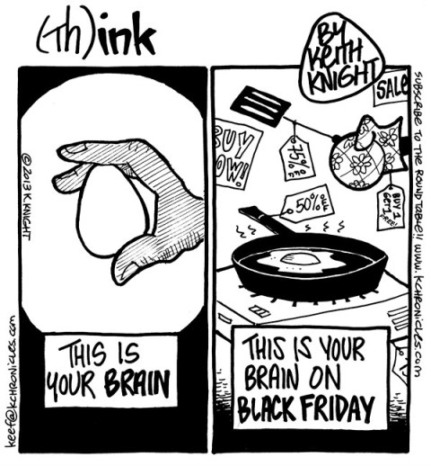 Keith Knight - PoliticalCartoons.com - Black Friday - English - black friday, sales, consumerism, holidays