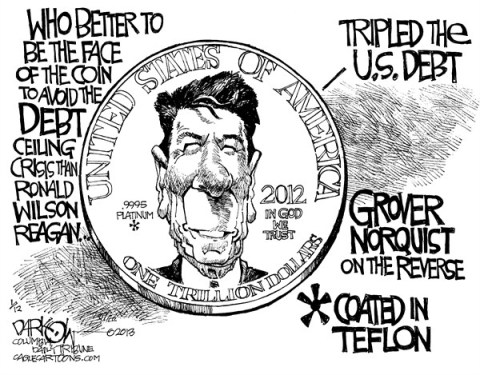 John Darkow - Columbia Daily Tribune, Missouri - Trillion Dollar Coin - English - Ronald, Reagan, Face, Debt, Ceiling, Crisis, Tripled, Grover, Norquist, Reverse, Coated, Teflon, Trillion, Dollar, Coin