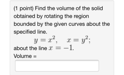 (1 Point) Find The Volume Of The Solid Obtained By... | Chegg.com