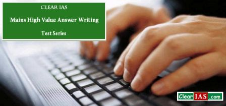 Clear IAS Mains High Value Answer Writing Test Series -1