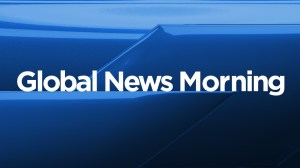 Global News Morning headlines: