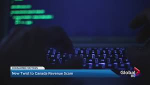 Fraudsters come up with new twist on Canada Revenue scam Global News