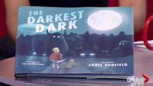 Astronaut Chris Hadfield releases kids book 'The Darkest Dark'