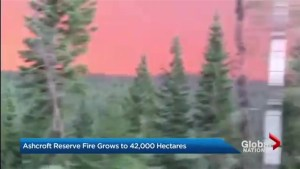 B.C. Wildfires: Ashcroft Reserve fire grows to more than 42,000 hectares