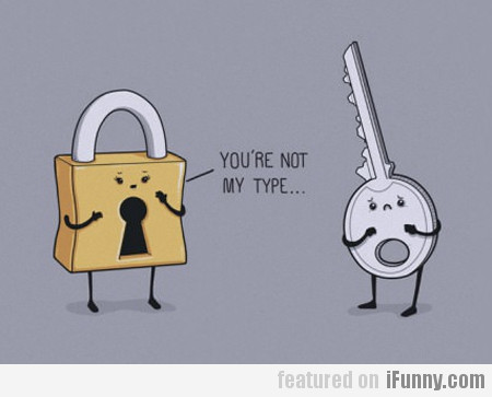 You're Not My Type...