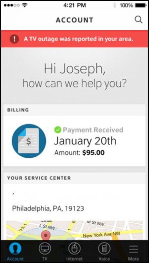 On your Account screen there's a banner displaying a message about a TV outage in your area and below that is a personalized welcome message. Also on the screen is a billing section telling you about your payment status and below that the address to your local service center.