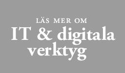 Läs mer om IT & digitala verktyg