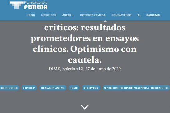 Dexametasona en pacientes críticos: resultados prometedores en ensayos clínicos. Optimismo con cautela.