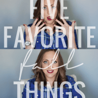5 Favorite Fall Things
