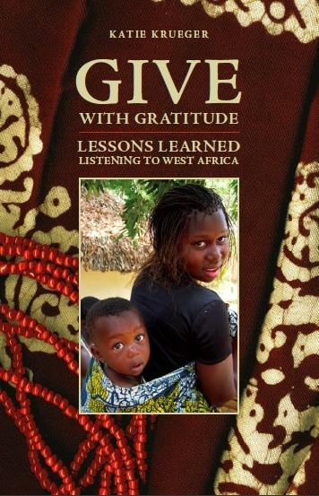 Book: Give With Gratitude - Lessons Learned From West Africa by Katie Krueger