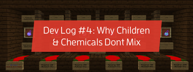 Dev Log #4: Why Children and Chemicals Don't Mix