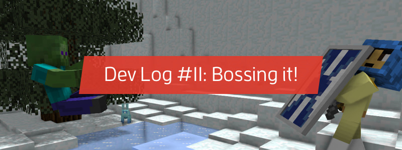 Dev Log #11: Bossing it!