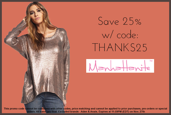 Thanksgiving Sale! Save 25% off All Orders at ShopManhattanite.com! Use Code: THANKS25. Excluded brands: Aden & Anais. Shop Now!