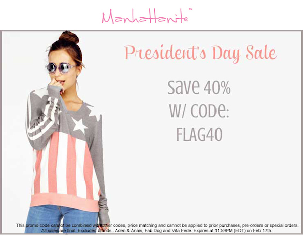 President's Day Sale! Save 40% on All Orders at ShopManhattanite.com! Use Code: FLAG40. Excluded brands: Aden & Anais, Fab Dog and Vita Fede. Valid through 2/17/13. Shop Now!