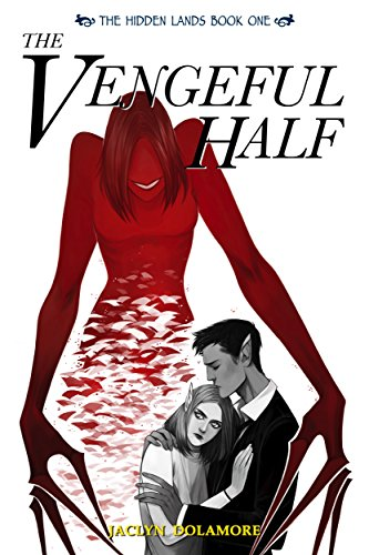 Book Cover - The Vengeful Half by Jaclyn Dolamore