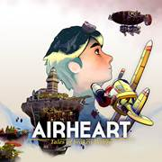 mise à jour du PlayStation Store du 23 juillet 2018 Airheart – Tales of broken Wings