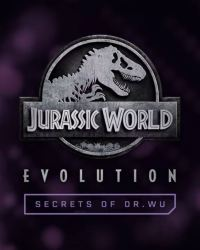 Jurassic World evolution Secrets du Dr Wu