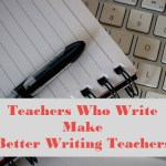 Notable Notes: Teachers Should Write (reprise)