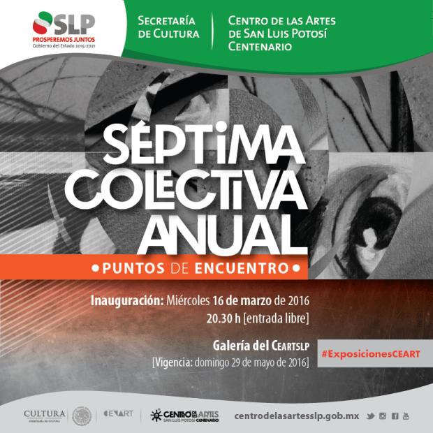 Sétima Colectiva Anual @ Centro de las Artes de San Luis Potosí
