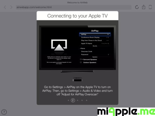 Air Web Set Up: Go to 'Settings', 'AirPlay' on the Apple TV to turn on AirPlay. Then go to 'Settings', 'Audio & Video' and turn off 'Adjust for AirPlay Overscan'.