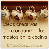 Ideas Creativas Para Organizar Los Trastos En La Cocina