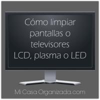 Cómo Limpiar Pantallas o Televisores LED, LCD o Plasma