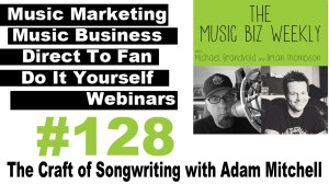 The Craft of Songwriting with Adam Mitchell, Award Winning Producer and Songwriter