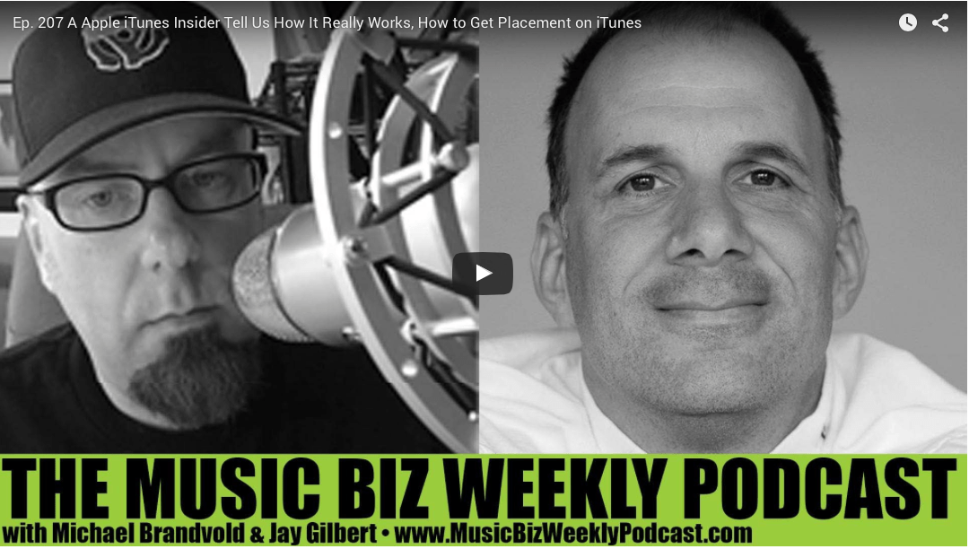 Ep. 207 A Apple iTunes Insider Tell Us How It Really Works, How to Get Placement on iTunes on Music Biz Weekly Podcast