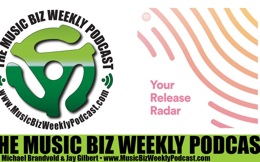 Ep. 247 The Spotify Playlist Release Radar is Incredible for Discovering New Releases