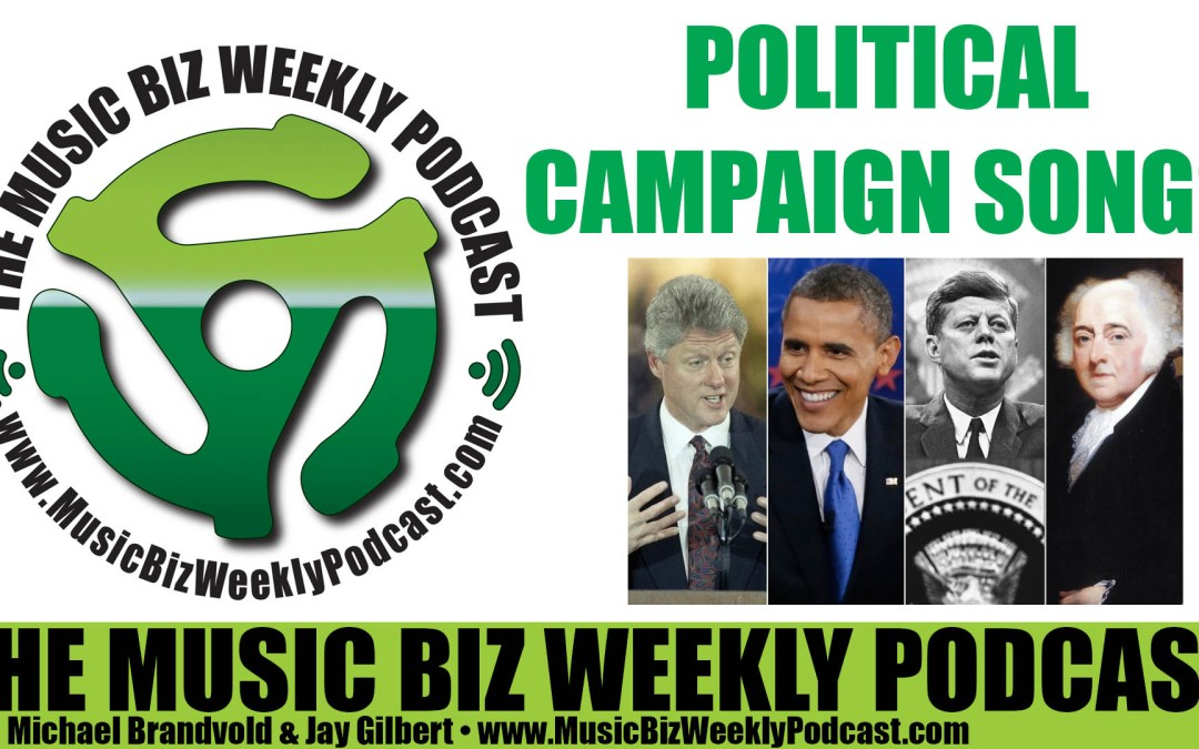Ep. 246 What You Need to Know About Using Music in Political Campaigns