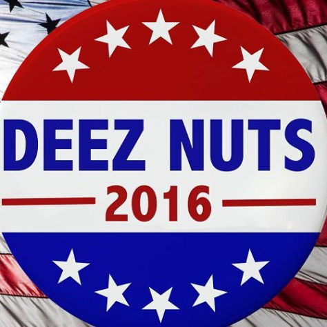 Finally a candidate I can get behind! #usa #deeznuts2016