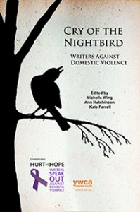 """Cry of the Nightbird: Writers Against Domestic Violence,"" edited by Michelle Wing, Ann Hutchinson & Kate Farrell"