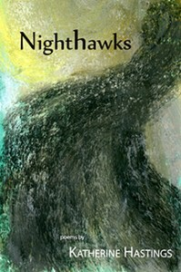 """Nighthawks,"" poems by Katherine Hastings"