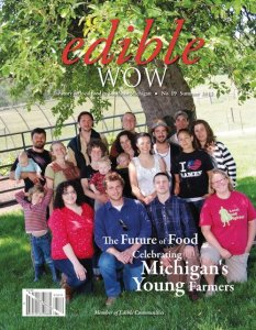 Young farmers in Michigan graced the cover of the Summer 2012 issue of Edible WOW Magazine.