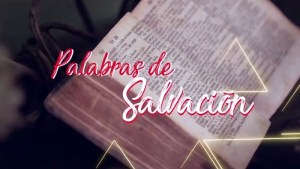 VIDEO: PALABRAS DE SALVACIÓN 16 DE OCTUBRE