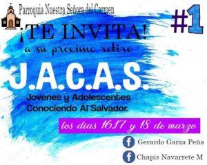 PARROQUIA DE NUESTRA SEÑORA DEL CARMEN TE INVITA AL 1ER RETIRO J.A.C.A.S. EN PIEDRAS NEGRAS