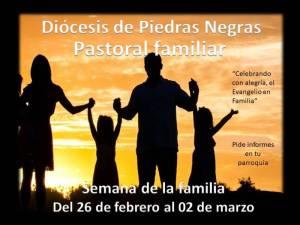 PASTORAL FAMILIAR INVITA A LA SEMANA DE LA FAMILIA EN LA DIÓCESIS DE PIEDRAS NEGRAS