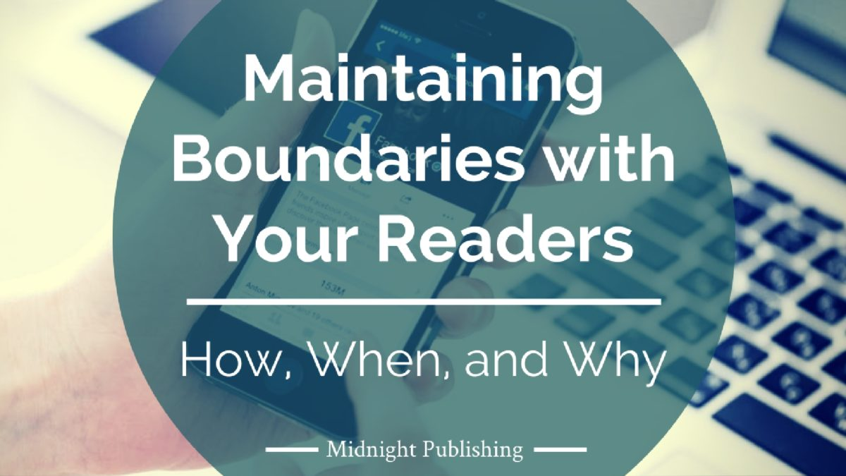 Maintaining Boundaries with Your Readers: How, When, and Why?