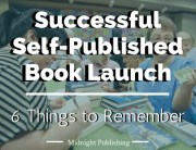 6 Things to Remember for a Successful Self-Published Book Launch