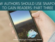How Authors Should Use Snapchat to Gain Readers: Part Three