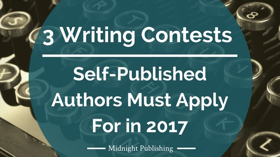 3 Writing Contests Self-Published Authors Must Apply For in 2017