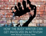 How the Busy Writer Can Get Involved in Activism