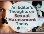 An Editor's Thoughts on Sexual Harassment Today