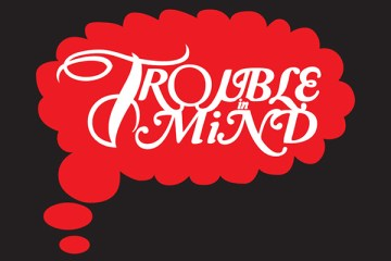 Trouble-in-mind-feature