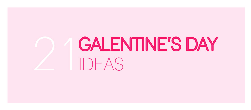 21 gifts and ideas for galentine's day