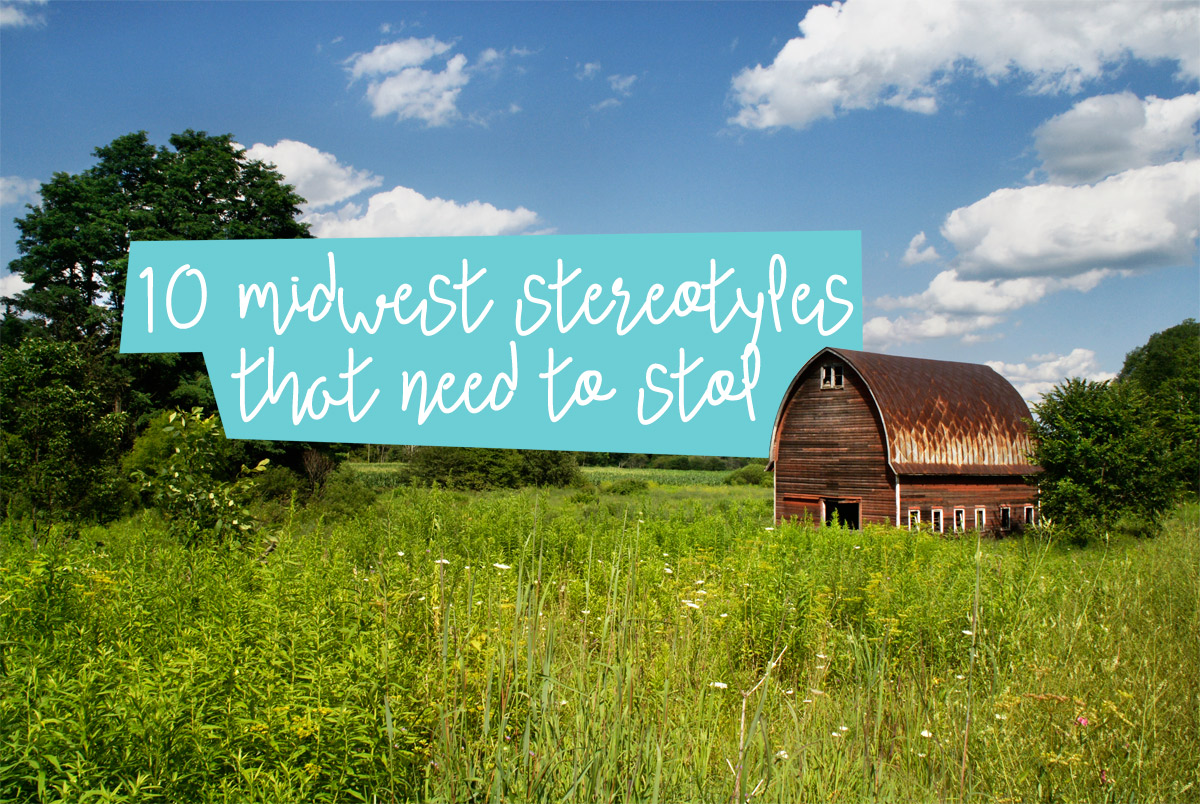 ugh, stop with these midwest stereotypes