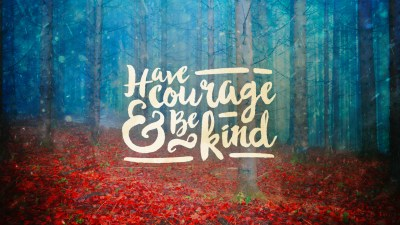 Have Courage and Be Kind | Mikayla Ann
