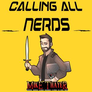 Calling All Nerds Mike Thayer Podcast