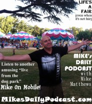 MIKEs DAILY PODCAST 7-24-15 Alameda County Fair